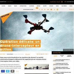 Opération délicate: un drone-intercepteur en action