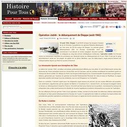 Opération Jubilé : le débarquement de Dieppe (août 1942)