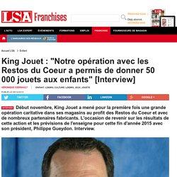 """King Jouet : """"Notre opération avec les Restos... - Loisirs, culture"""