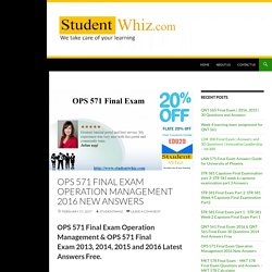 OPS 571 Final Exam Operation Management 2016 New Answers