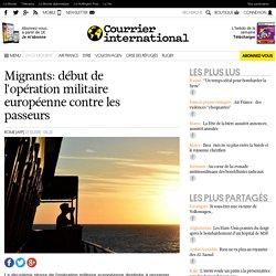 Migrants: début de l'opération militaire européenne contre les passeurs