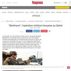 """""""Barkhane"""", l'opération militaire française au Sahel"""