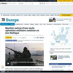 Mystère autour d'une vaste opération militaire suédoise en mer Baltique