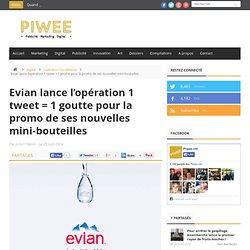 Evian lance l'opération 1 tweet = 1 goutte pour la promo de ses nouvelles mini-bouteilles
