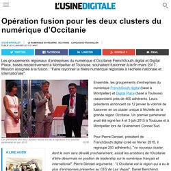Opération fusion pour les deux clusters du numérique d'Occitanie