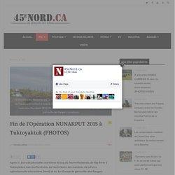 Fin de l'Opération NUNAKPUT 2015 à Tuktoyaktuk (PHOTOS)