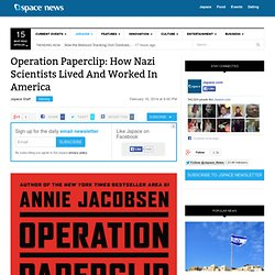 Operation Paperclip: How Nazi Scientists Lived And Worked In America
