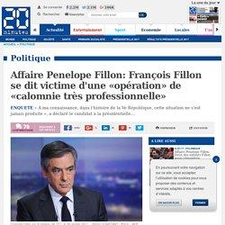 Affaire Penelope Fillon: François Fillon se dit victime d'une «opération» de «calomnie très professionnelle»