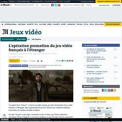 L'opération promotion du jeu vidéo français à l'étranger