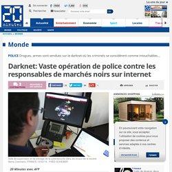 Darknet: Vaste opération de police contre les responsables de marchés noirs sur internet