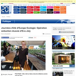 Journées d'été d'Europe Ecologie: Opération séduction réussie d'Eva Joly
