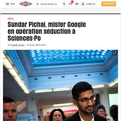 Sundar Pichai, mister Google en opération séduction à Sciences-Po