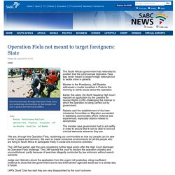 Operation Fiela not meant to target foreigners: State:Friday 26 June 2015