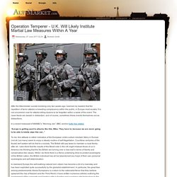 Operation Temperer - U.K. Will Likely Institute Martial Law Measures Within A Year
