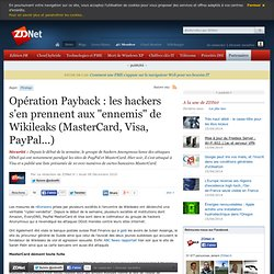 """Opération Payback : les hackers s'en prennent aux """"ennemis"""" de Wikileaks (MasterCard, Visa, PayPal...)"""