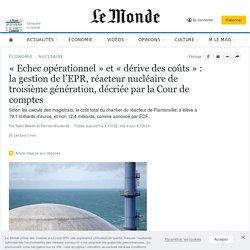 «Echec opérationnel» et «dérive des coûts»: la gestion de l'EPR, réacteur nucléaire de troisième génération, décriée par la Cour de comptes