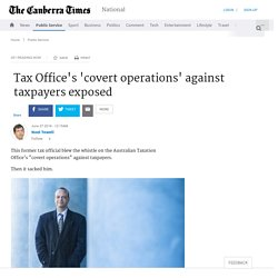 Tax Office's 'covert operations' against taxpayers exposed