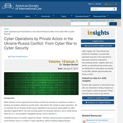 Cyber Operations by Private Actors in the Ukraine-Russia Conflict: From Cyber War to Cyber Security