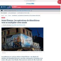 Saint-Étienne : les opérations de démolitions vont se multiplier cette année