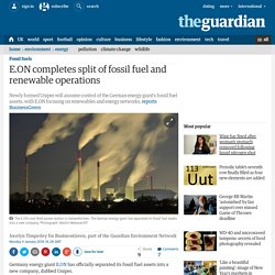 E.ON completes split of fossil fuel and renewable operations