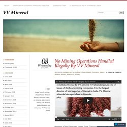No Mining Operations Handled Illegally By VV Mineral