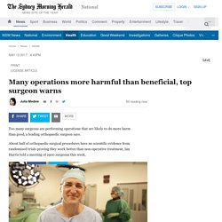 Many operations more harmful than beneficial, top surgeon warns