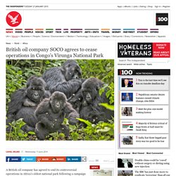 British oil company SOCO agrees to cease operations in Congo's Virunga National Park - Africa