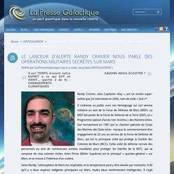 LE LANCEUR D'ALERTE RANDY CRAMER NOUS PARLE DES OPÉRATIONS MILITAIRES SECRÈTES SUR MARS
