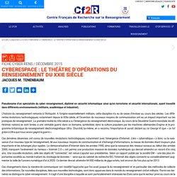 Centre Français de Recherche sur le RenseignementCyberespace : le théâtre d'opérations du renseignement du XXIe siècle » Centre Français de Recherche sur le Renseignement