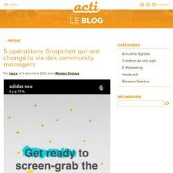 5 opérations Snapchat qui ont changé la vie des community managers - Acti