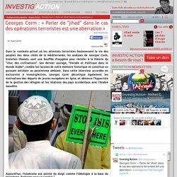 """Georges Corm: «Parler de """"jihad"""" dans le cas des opérations terroristes est une aberration»"""