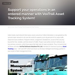 Support your operations in an ordered manner with VoxTrail Asset Tracking System! - Asset Tracking Fleet Management Fleet Tracking