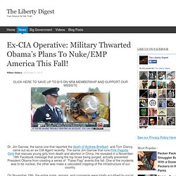 Ex-CIA Operative: Military Thwarted Obama's Plans To Nuke/EMP America This Fall!