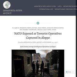 NATO Exposed as Terrorist Operatives Captured in Aleppo – JAMAHIRIYA NEWS AGENCY