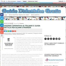 QUADERNO OPERATIVO DI ITALIANO E GUIDA DIDATTICA PER ALUNNI STRANIERI ~ GUIDE DIDATTICHE GRATIS