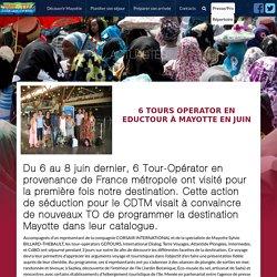 6 Tours Operator en Eductour à Mayotte en juin