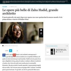 Le opere più belle di Zaha Hadid, grande architetto