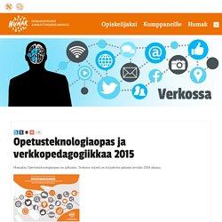 Opetusteknologiaopas ja verkkopedagogiikkaa 2015 - Verkossa