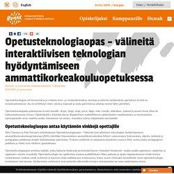 Opetusteknologiaopas - välineitä interaktiivisen teknologian hyödyntämiseen a...