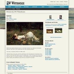 Ophelia :: John William Waterhouse :: johnwilliamwaterhouse.com