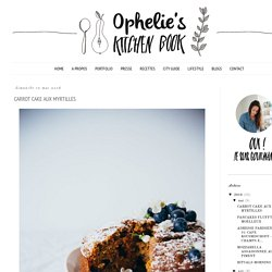 Ophelie's kitchen book: CARROT CAKE AUX MYRTILLES