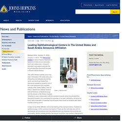 Leading Ophthalmological Centers In The United States and Saudi Arabia Announce Affiliation - 01/11/2010