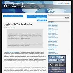 Opinio Juris » Blog Archive » How to Set Up Your Own Country