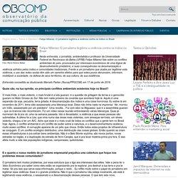 OBCOMP - Textos e Opiniões - Felipe Milanez: O jornalismo legitima a violência contra os índios no Brasil
