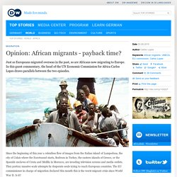 Opinion: African migrants - payback time?