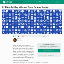 Building a Humble Brand for Your Startup