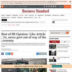 Best of BS Opinion: Like Article 370, move govt out of way of the economy