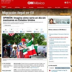 OPINIÓN: Imagina cómo sería un día sin mexicanos en Estados Unidos - Elecciones en EU 2012