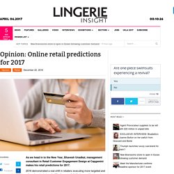 Opinion: Online retail predictions for 2017 - Lingerie Insight