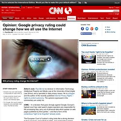 Opinion: Google privacy ruling could change how we all use the Internet